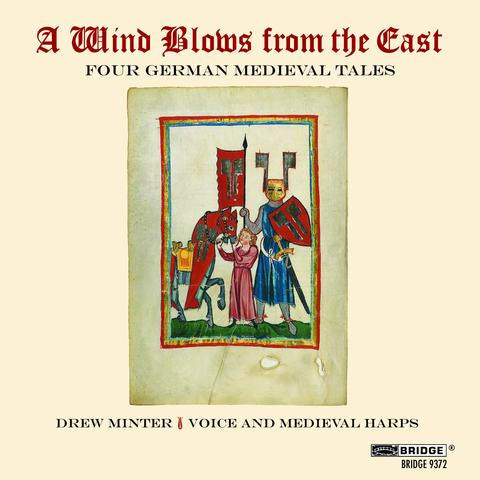 Drew Minter - A WIND BLOWS FROM THE EAST Four German Medieval Tales