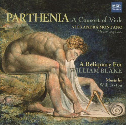 Parthenia - A RELIQUARY FOR WILLIAM BLAKE - Music by American composer Will Ayton