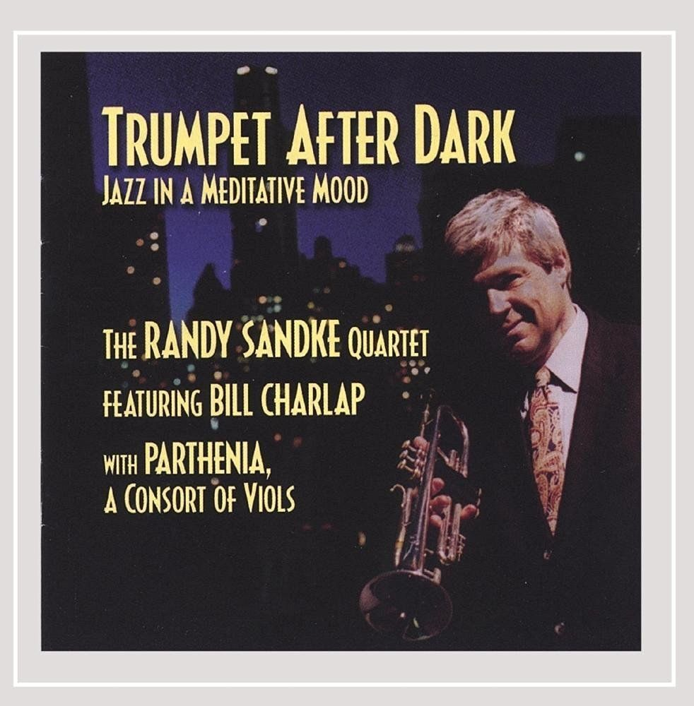 Parthenia - TRUMPET AFTER DARK - The Randy Sandke Quartet, featuring Bill Charlap with Parthenia, A Consort of Viols