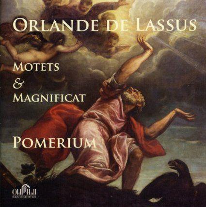 Pomerium - ORLANDE DE LASSUS: Motets & Magnificat
