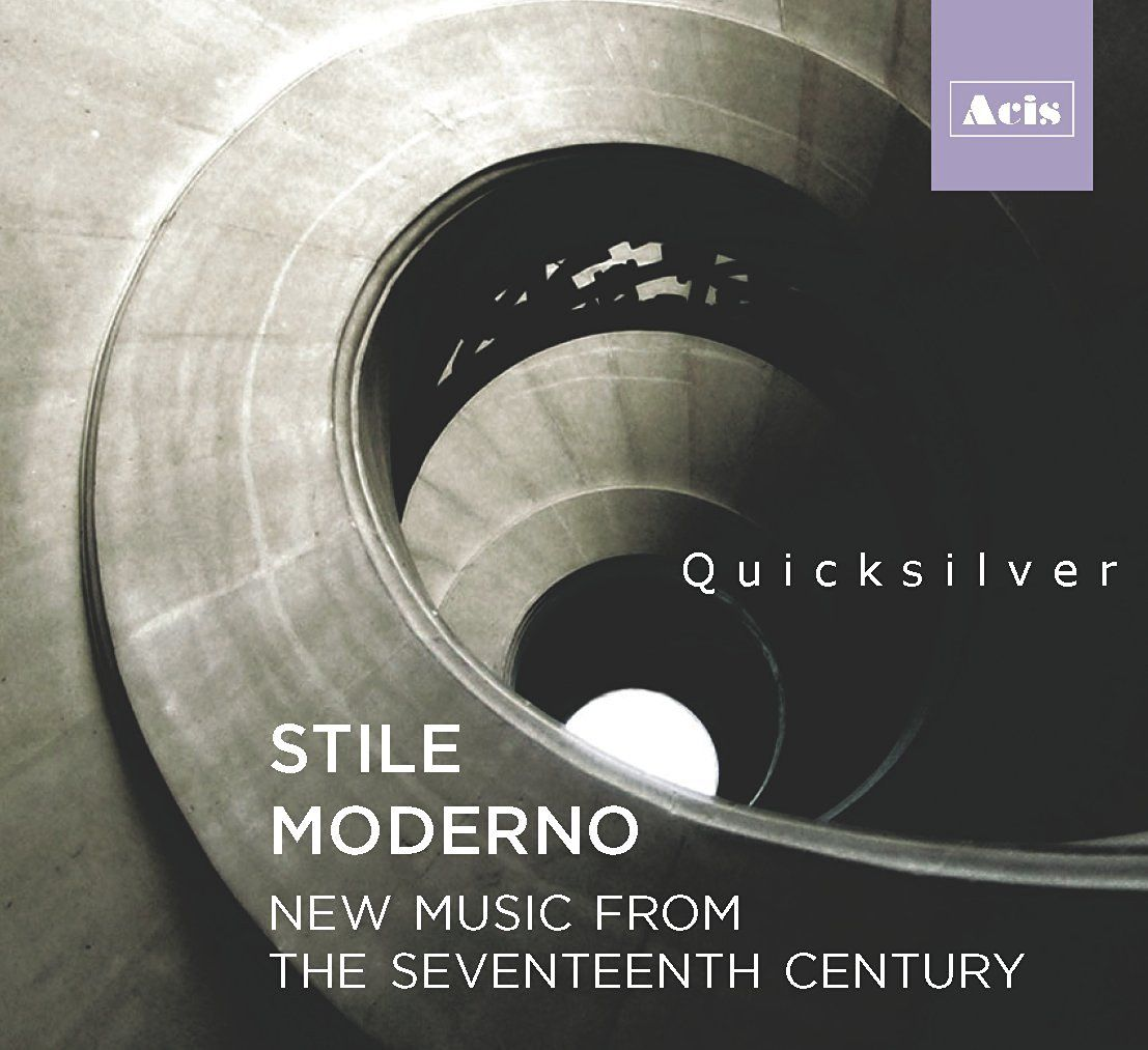 Quicksilver - STILE MODERNO: New Music from 17th-century Italy